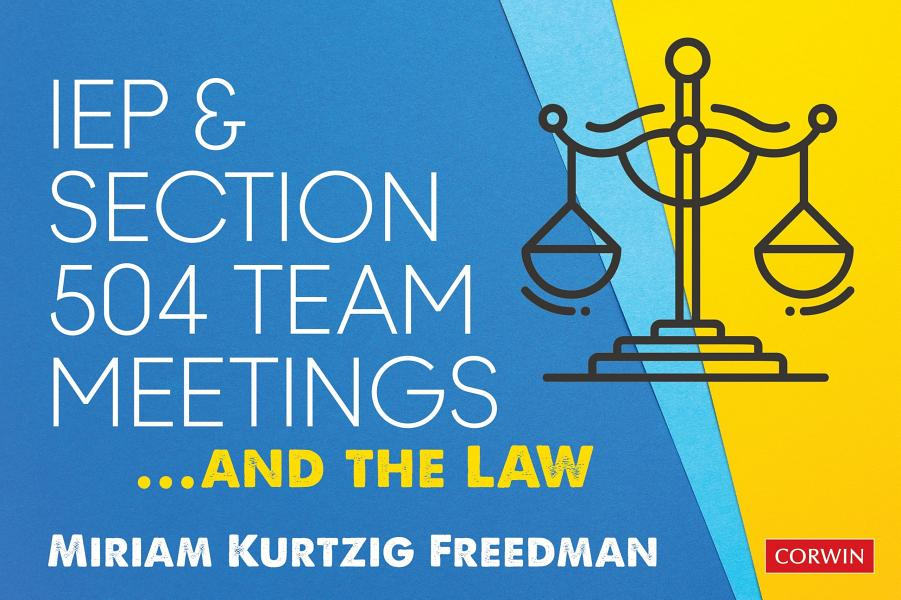 Download IEP and Section 504 Team Meetings   and the Law Book