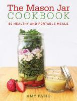 The Mason Jar Cookbook PDF