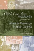 The South Carolina Encyclopedia Guide to the American Revolution in South Carolina PDF