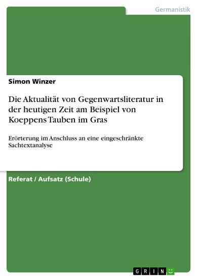 Die Aktualit  t von Gegenwartsliteratur in der heutigen Zeit am Beispiel von Koeppens Tauben im Gras PDF