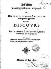Inhoudt van eenighe Brieven, aengaende de Beroerten binnen Amsterdam onlangs voor-gevallen. Met een Discours aen alle goede Patriotten [...].