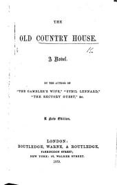 The Old Country House ... A New Edition