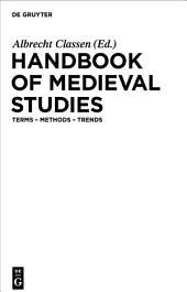 Handbook of Medieval Studies: Terms – Methods – Trends