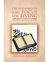 The Foundation and Focus for Living: A Doctrinal Study of Scripture