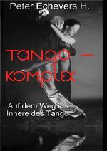 Tango-Komplex - Auf dem Weg ins Innere des Tango