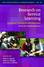 Research on Service Learning: Conceptual Frameworks and Assessments