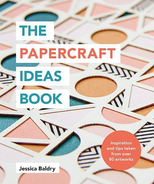 The Papercraft Ideas Book Pdf Book