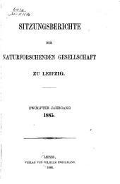 Sitzungsberichte der Naturforschenden Gesellschaft zu Leipzig: Band 12
