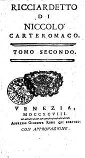 RICCIARDETTO DI NICCOLO' CARTEROMACO.: TOMO SECONDO, Volume 2