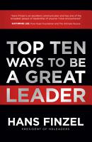 Top Ten Ways to Be a Great Leader PDF