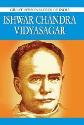 Ishwarchandra Vidyasagar: Great Personalities Of India