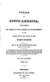 Voyage to South-America: Performed by Order of the American Government in the Years 1817 and 1818 in the Frigate Congress : in Two Volumes, Volume 2