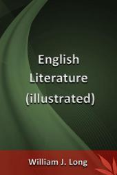 English Literature (illustrated): Its history and its significance for the life of the English-speaking World