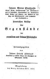 J. W. S.'s ... hinterlassene Aufsätze über Gegenstände der populären und Lebens-Philosophie herausgegeben von J. H. Hildebrand, etc