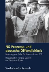 NS-Prozesse und deutsche Öffentlichkeit: Besatzungszeit, frühe Bundesrepublik und DDR