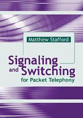 Signaling and Switching for Packet Telephony