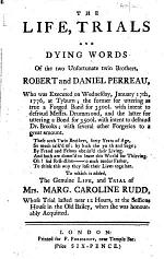 The Life, Trials and Dying Words of the Two Unfortunate Twin Brothers, Robert and Daniel Perreau