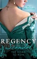Regency Scandal  The Road To Ruin PDF