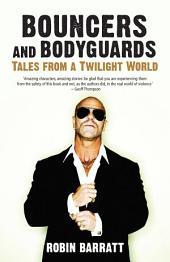 Bouncers and Bodyguards: Tales from a Twilight World