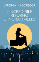 L  incredibile ritorno di Norah Wells PDF
