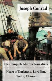 The Complete Marlow Narratives: Heart of Darkness + Lord Jim + Youth + Chance (Unabridged)