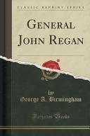 General John Regan  Classic Reprint  PDF
