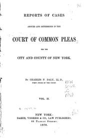 Reports of Cases Argued and Determined in the Court of Common Pleas for the City and County of New York: Volume 2