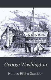 George Washington: An Historical Biography