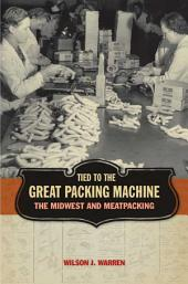 Tied to the Great Packing Machine: The Midwest and Meatpacking