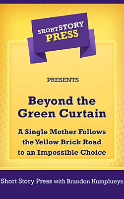 Short Story Press Presents Beyond the Green Curtain PDF