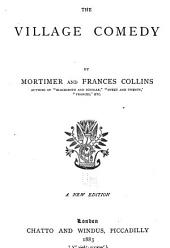 The village comedy, by Mortimer and Frances Collins. 1883