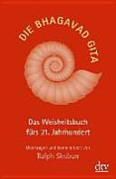 Die Bhagavad Gita   das Weisheitsbuch f  rs 21  Jahrhundert PDF