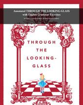 Facts101 summary of Through the Looking-Glass with English Grammar Exercises: by Lewis Carroll (Author), Robert Powell (Editor)
