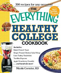 The Everything Healthy College Cookbook Book PDF