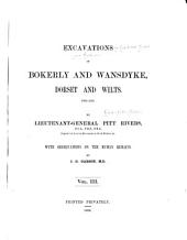 Excavations in Cranborne Chase, Near Rushmore, on the Borders of Dorset and Wilts. [1880-1896]: Excavations in Bokerly and Wansdyke, Dorset and Wilts... with observations on the human remains by J. G. Garson, M.D. 1892