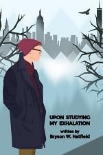 Upon Studying My Exhalation