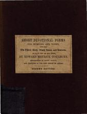Short devotional forms, for morning and night, and for the third, sixth, ninth hours ... of each day, adapted from bishop Andrews, and other sources