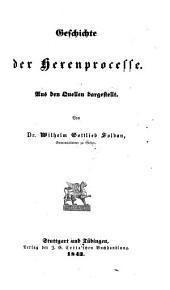 Geschichte der Hexenproceße. Aus den Quellen dgst