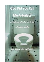 God Did You Call Me A Toilet