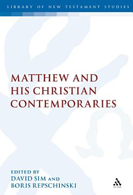 Matthew and his Christian Contemporaries PDF