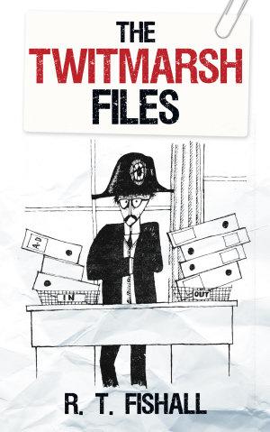 The Twitmarsh Files