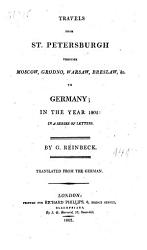 Travels From St Petersburgh Through Moscow Grodno Warsaw Breslaw C To Germany In The Year 1805 Book PDF