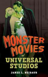 The Monster Movies Of Universal Studios Book PDF