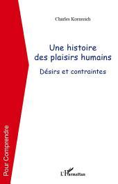 Une histoire des plaisirs humains: Désirs et contraintes