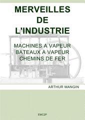 Merveilles de la science: Machines à vapeur - Bateaux à vapeur - Chemins de fer