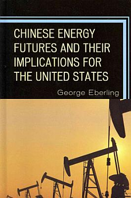 Chinese Energy Futures and Their Implications for the United States PDF