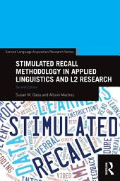 Stimulated Recall Methodology in Applied Linguistics and L2 Research: Edition 2