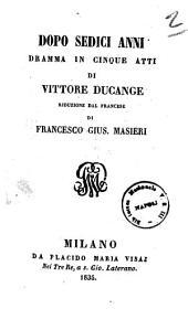 Dopo sedici anni dramma in cinque atti Di Vittorio Ducange