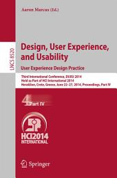 Design, User Experience, and Usability: User Experience Design Practice: Third International Conference, DUXU 2014, Held as Part of HCI International 2014, Heraklion, Crete, Greece, June 22-27, 2014, Proceedings, Part 4