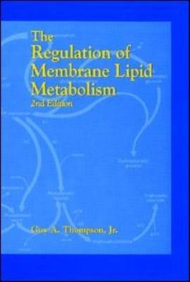 The Regulation of Membrane Lipid Metabolism  Second Edition
